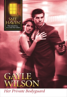 HER PRIVATE BODYGUARD, Wilson, Gayle