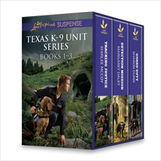 Texas K-9 Unit Series Books 1-3: An Anthology, McCoy, Shirlee & Daley, Margaret & Dunn, Sharon