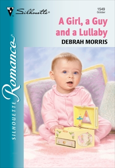 A GIRL, A GUY AND A LULLABY, Morris, Debrah