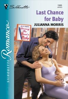 LAST CHANCE FOR BABY, Morris, Julianna