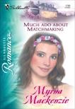 Much Ado About Matchmaking, Mackenzie, Myrna