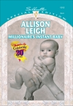 MILLIONAIRE'S INSTANT BABY, Leigh, Allison