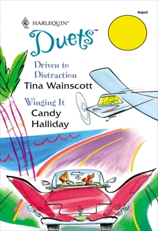 Driven to Distraction & Winging It: An Anthology, Wainscott, Tina & Halliday, Candy