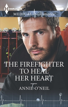 The Firefighter to Heal Her Heart, O'Neil, Annie