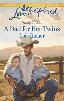 A Dad for Her Twins: A Fresh-Start Family Romance, Richer, Lois