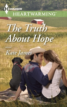 The Truth About Hope: A Clean Romance, James, Kate