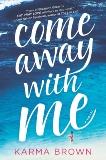 Come Away with Me: A Novel, Brown, Karma