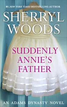 SUDDENLY ANNIE'S FATHER, Woods, Sherryl