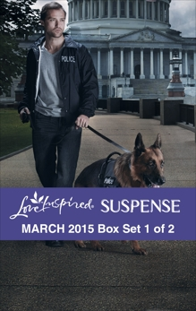 Love Inspired Suspense March 2015 - Box Set 1 of 2: An Anthology