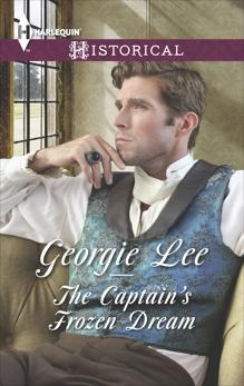 The Captain's Frozen Dream: A Regency Historical Romance, Lee, Georgie