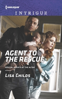 Agent to the Rescue: A Thrilling FBI Romance, Childs, Lisa