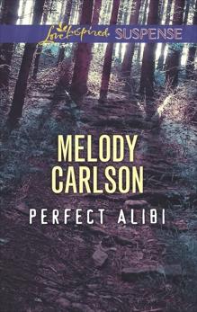 Perfect Alibi: A Riveting Western Suspense, Carlson, Melody