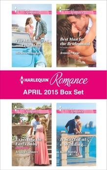 Harlequin Romance April 2015 Box Set: An Anthology, Hardy, Kate & Douglas, Michelle & Faye, Jennifer & Gilmore, Jessica