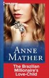 The Brazilian Millionaire's Love-Child, Mather, Anne
