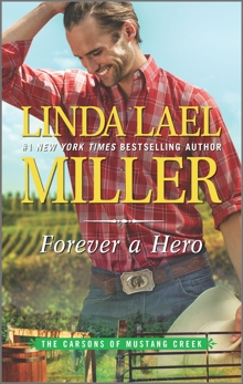 Forever a Hero: A Western Romance Novel, Miller, Linda Lael