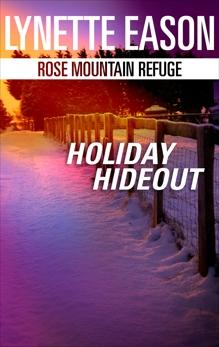 Holiday Hideout: A Riveting Western Suspense, Eason, Lynette