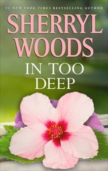 IN TOO DEEP, Woods, Sherryl