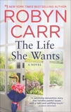 The Life She Wants: A Novel, Carr, Robyn