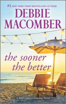 The Sooner the Better, Macomber, Debbie