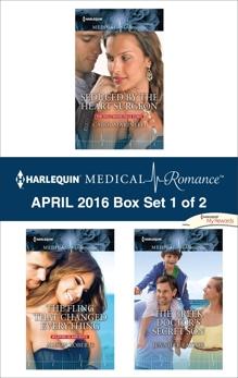 Harlequin Medical Romance April 2016 - Box Set 1 of 2: An Anthology, Taylor, Jennifer & Roberts, Alison & Marinelli, Carol