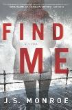 Find Me: A Novel, Monroe, J.S.