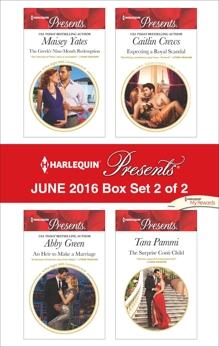 Harlequin Presents June 2016 - Box Set 2 of 2: An Anthology, Yates, Maisey & Green, Abby & Crews, Caitlin & Pammi, Tara