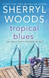 Tropical Blues: Two Molly DeWitt Mysteries in One!, Woods, Sherryl