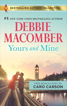 Yours and Mine & The Bachelor Doctor's Bride: A 2-in-1 Collection, Macomber, Debbie & Carson, Caro