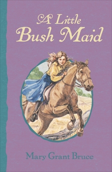 A Little Bush Maid, Bruce, Mary Grant