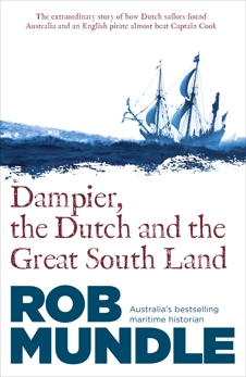 Dampier, the Dutch and the Great South Land, Mundle, Rob