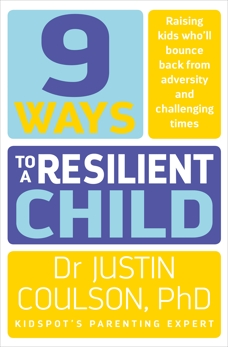9 Ways to a Resilient Child, Coulson, Justin