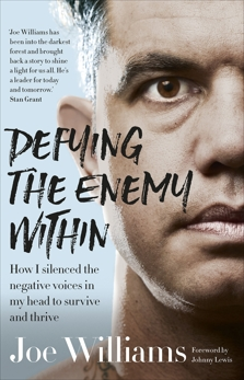 Defying The Enemy Within: How I silenced the negative voices in my head to survive and thrive, Williams, Joe