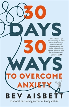 30 Days 30 Ways to Overcome Anxiety: from the bestselling anxiety expert, Aisbett, Bev