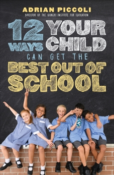 12 Ways Your Child Can Get The Best Out Of School, Piccoli, Adrian