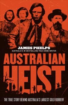 Australian Heist, Phelps, James