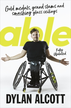 Able: Gold Medals, Grand Slams and Smashing Glass Ceilings, Alcott, Dylan