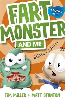 Fart Monster and Me: BUMper Edition (Fart Monster and Me, #1-4), Stanton, Matt & Miller, Tim