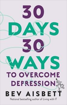 30 Days 30 Ways To Overcome Depression, Aisbett, Bev