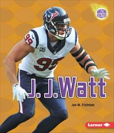 J. J. Watt, Fishman, Jon M.