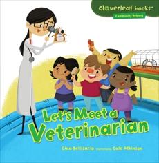 Let's Meet a Veterinarian, Bellisario, Gina