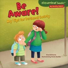 Be Aware!: My Tips for Personal Safety, Bellisario, Gina