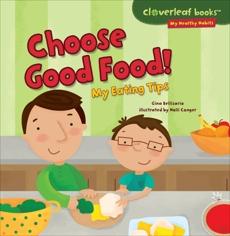 Choose Good Food!: My Eating Tips, Bellisario, Gina & Bellisario� Gina