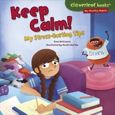 Keep Calm!: My Stress-Busting Tips, Bellisario, Gina