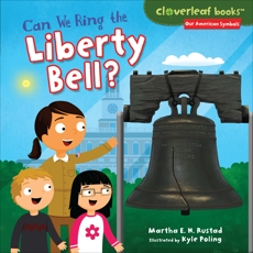 Can We Ring the Liberty Bell?, Rustad, Martha E. H.