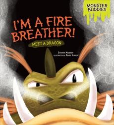 I'm a Fire Breather!: Meet a Dragon, Knudsen, Shannon