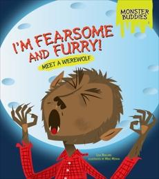 I'm Fearsome and Furry!: Meet a Werewolf, Bullard, Lisa