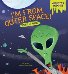 I'm from Outer Space!: Meet an Alien, Bullard, Lisa