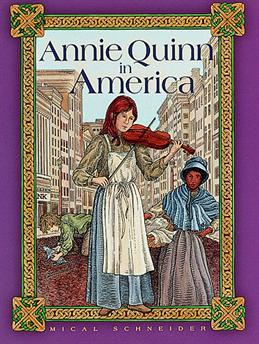 Annie Quinn in America, Schneider, Mical