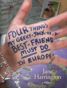 Four Things My Geeky-Jock-of-a-Best-Friend Must Do in Europe, Harrington� Jane