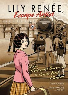 Lily Renée, Escape Artist: From Holocaust Survivor to Comic Book Pioneer, Robbins, Trina